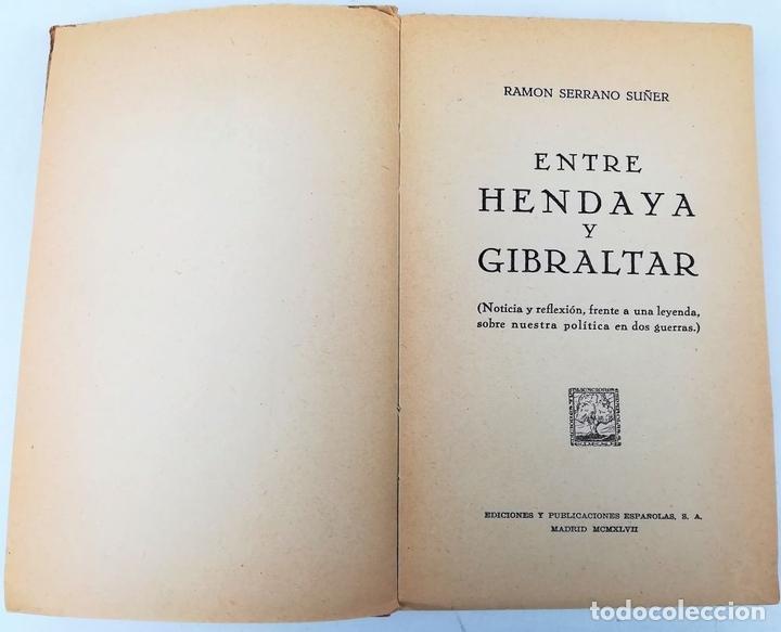Libros de segunda mano: ENTRE HENDAYA Y GIBRALTAR. SERRANO SUÑER. EDITORIAL EPESA. MADRID 1947 - Foto 2 - 157191182