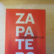 Libros de segunda mano: ZAPATERO / OSCAR CAMPILLO / EDITORIAL LA ESFERA. 2ª ED 2001. Lote 157356982