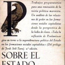 Libros de segunda mano: POULANTZAS : SOBRE EL ESTADO CAPITALISTA (LAIA, 1977) PRÓLOGO DE JORDI SOLÉ TURA. Lote 157911994
