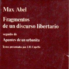 Libros de segunda mano: MAX ABEL : FRAGMENTOS DE UN DISCURSO LIBERTARIO (ANAGRAMA, 1975). Lote 157956826