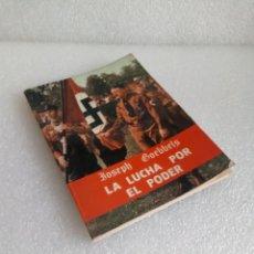 Libros de segunda mano: LA LUCHA POR EL PODER JOSEPH GOEBBELS 1976 1A ED BAU CEDADE. Lote 158252450