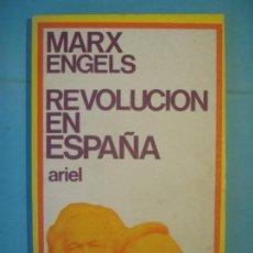 Libros de segunda mano: REVOLUCION EN ESPAÑA - MARX / ENGELS - EDITORIAL ARIEL, 1973 (COMO NUEVO). Lote 158271506