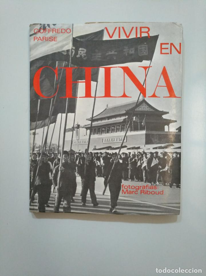 VIVIR EN CHINA. - GOFFREDO PARISE. TDK378 (Libros de Segunda Mano - Pensamiento - Política)