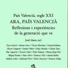Libros de segunda mano: PAÍS VALENCIÀ, SEGLE XXI - ARA, PAÍS VALENCIÀ - REFLEXIONS I EXPERIÈNCIES DE LA GENERACIÓ QUE VE . Lote 158342254