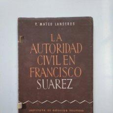 Libros de segunda mano - LA AUTORIDAD CIVIL EN FRANCISCO SUAREZ. P. MATEO LANSEROS. INSTITUTO DE ESTUDIOS POLITICOS. TDK378 - 158424414