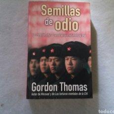 Libros de segunda mano: LIBRO SEMILLAS DE ODIO DE GORDON THOMAS PRIMERA ED 2002 TERRORISMO CHINO. Lote 158429986