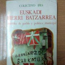 Libros de segunda mano: EUSKADI HERRI BATZARREA. ASAMBLEA DE PUEBLO Y POLÍTICA MUNICIPAL. Lote 158452838