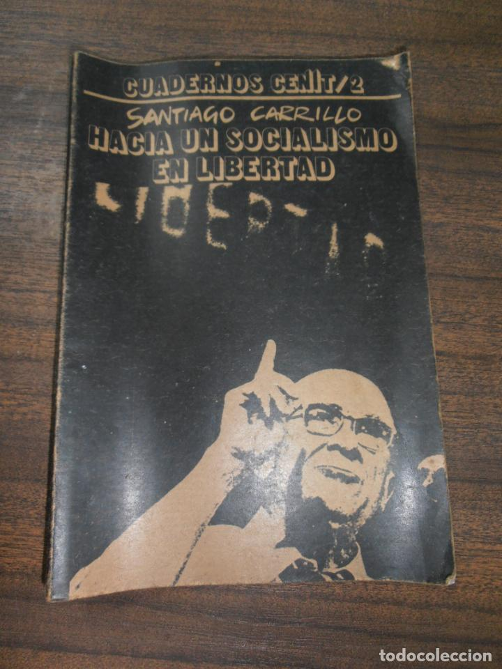SANTIAGO CARRILLO. HACIA UN SOCIALISMO EN LIBERTAD. EDITORIAL CENIT. 1977. (Libros de Segunda Mano - Pensamiento - Política)