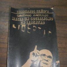 Libros de segunda mano: SANTIAGO CARRILLO. HACIA UN SOCIALISMO EN LIBERTAD. EDITORIAL CENIT. 1977.. Lote 158644354