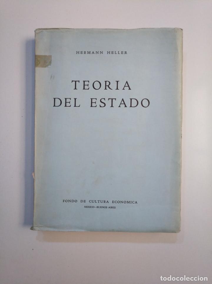 TEORÍA DEL ESTADO. - HELLER, HERMANN. FONDO DE CULTURA ECONOMICA MEXICO. TDK380 (Libros de Segunda Mano - Pensamiento - Política)