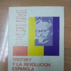 Libros de segunda mano: TROTSKY Y LA REVOLUCION ESPAÑOLA. IGNACIO IGLESIAS. Lote 158990254