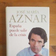 Libros de segunda mano - España puede salir de la crisis Aznar, José María Publicado por Planeta. (2009) 219pp - 159061414