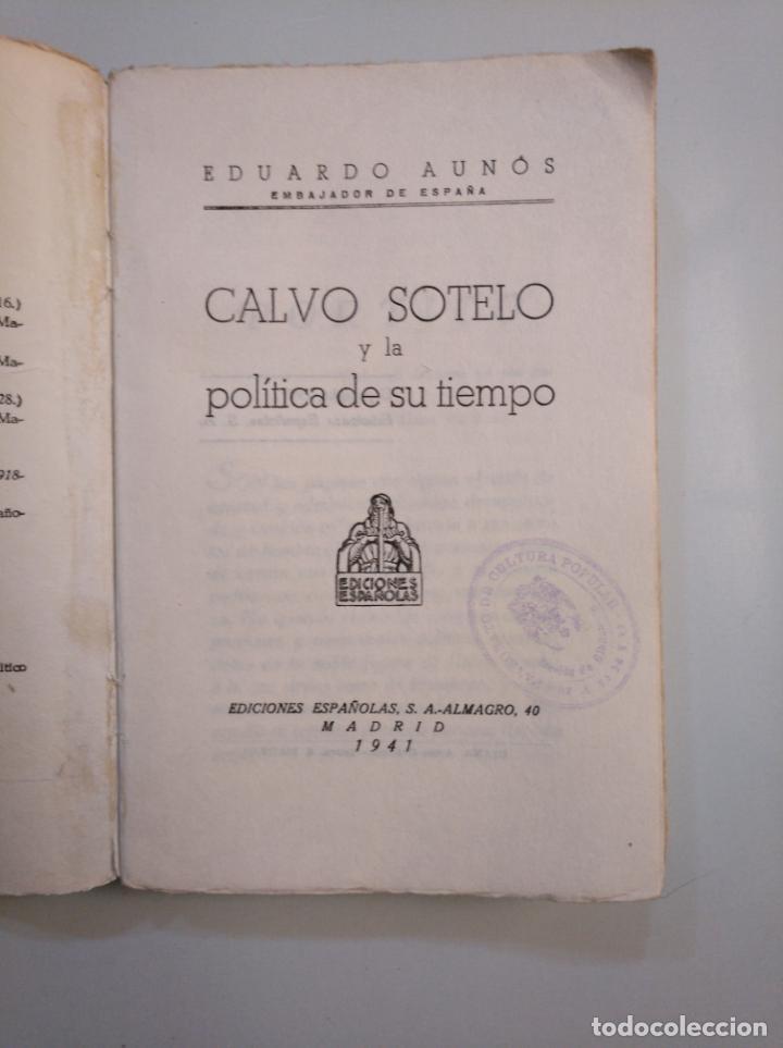 Libros de segunda mano: CALVO SOTELO Y LA POLITICA DE SU TIEMPO. - AUNOS, EDUARDO. 1941. TDK379 - Foto 3 - 159081970