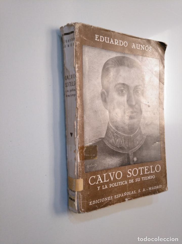 Libros de segunda mano: CALVO SOTELO Y LA POLITICA DE SU TIEMPO. - AUNOS, EDUARDO. 1941. TDK379 - Foto 4 - 159081970