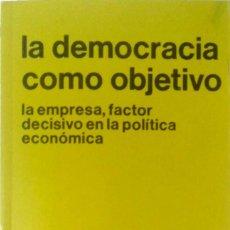 Libros de segunda mano: J. PRAT BALLESTER. LA DEMOCRACIA COMO OBJETIVO. LA EMPRESA, FACTOR DECISIVO. BARCELONA. 1978. Lote 159404730