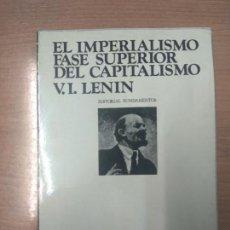 Libros de segunda mano: EL IMPERIALISMO FASE SUPERIOR DEL CAPITALISMO - LENIN - MADRID 1974 ED. FUNDAMENTOS COMUNISMO. Lote 159429086