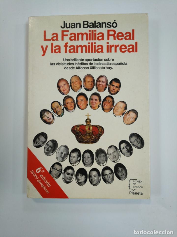 LA FAMILIA REAL Y LA FAMILIA IRREAL - JUAN BALANSÓ. ESPEJO DE ESPAÑA. PLANETA. TDK382 (Libros de Segunda Mano - Pensamiento - Política)