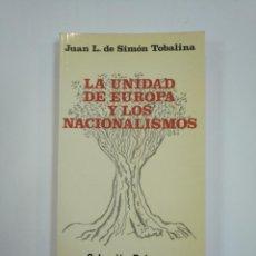 Libros de segunda mano - LA UNIDAD DE EUROPA Y LOS NACIONALISMOS. - SIMÓN TOBALINA, JUAN LUIS DE. TDK382 - 159500290