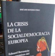 Libros de segunda mano: LA CRISIS DE LA SOCIALDEMOCRACIA EUROPEA. BERNSTEIN Y LAS PREMISAS DEL SOCIAL.- MONEREO P, , JOSÉ L.. Lote 159502158