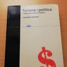 Libros de segunda mano: TURISME I POLÍTICA. L'EMPRESARIAT HOTELER DE MALLORCA (JOAN AMER). Lote 159582030