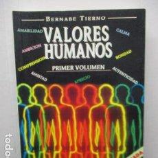 Libros de segunda mano: VALORES HUMANOS - PRIMER VOLUMEN - BERNABÉ TIERNO - TALLER DE EDITORES. Lote 263106370