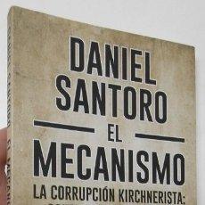 Libros de segunda mano: EL MECANISMO - DANIEL SANTORO. Lote 159739474