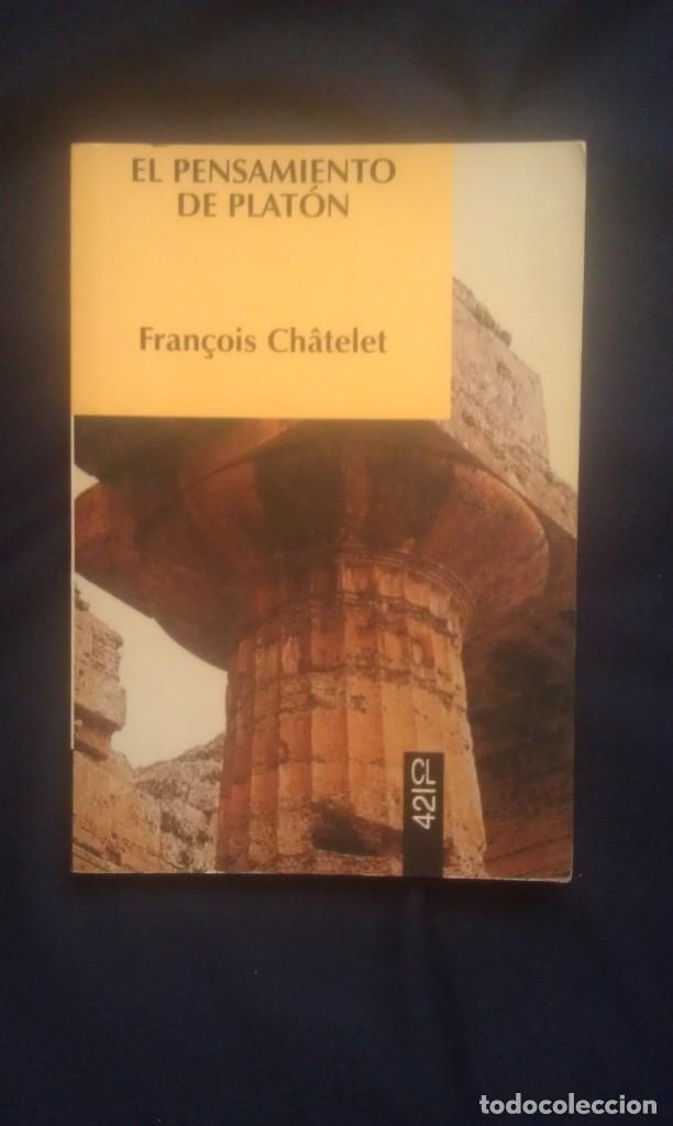 EL PENSAMIENTO DE PLATON - FRANÇOIS CHATELET (Libros de Segunda Mano - Pensamiento - Política)