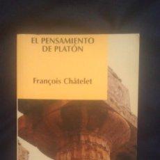 Libros de segunda mano: EL PENSAMIENTO DE PLATON - FRANÇOIS CHATELET. Lote 159765598
