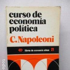 Libros de segunda mano: CURSO DE ECONOMIA POLITICA - CLAUDIO NAPOLEONI. Lote 160204246