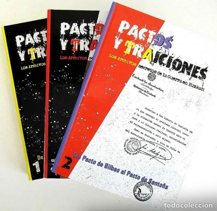 PACTOS Y TRAICIONES. LOS ARCHIVOS SECRETOS DE LA GUERRA CIVIL EN EUSKADI - (3 TOMOS) - NUEVO (Libros de Segunda Mano - Pensamiento - Política)