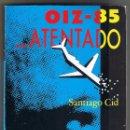 Libros de segunda mano: OIZ - 85, ATENTADO DE CID SANTIAGO TAPA BLANDA - TESIS DE QUE ETA DERRIBÓ UN AVIÓN DE PASAJEROS. Lote 160595210