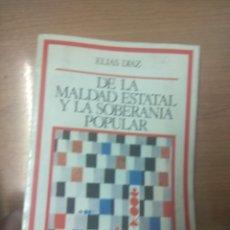 Libros de segunda mano: DE LA MALDAD ESTATAL Y LA SOBERANIA POPULAR - DÍAZ, ELIAS. Lote 160878382