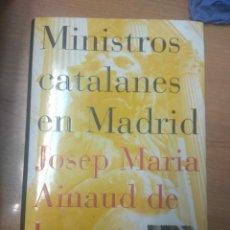 Libros de segunda mano: MINISTROS CATALANES EN MADRID - AINAUD DE LASARTE, JOSEP MARIA. Lote 160879406