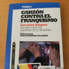 Libros de segunda mano: GARZÓN CONTRA EL FRANQUISMO. LOS AUTOS ÍNTEGROS DEL JUEZ SOBRE LOS CRÍMENES DE LA DICTADURA. Lote 160961838