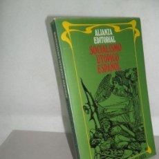 Libros de segunda mano: SOCIALISMO UTÓPICO ESPAÑOL, SELECCIÓN, ED. ALIANZA EDITORIAL. Lote 160979506