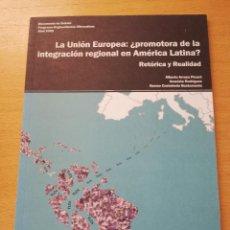 Libros de segunda mano: LA UNIÓN EUROPEA: ¿PROMOTORA DE LA INTEGRACIÓN REGIONAL EN AMÉRICA LATINA? RETÓRICA Y REALIDAD. Lote 161244474
