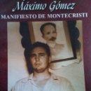 Libros de segunda mano: JOSÉ MARTÍ, MÁXIMO GÓMEZ, MANIFIESTO MONTECRISTI, FIDEL CASTRO, LA HISTORIA ME ABSOLVERÁ.. Lote 161254586