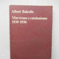 Libros de segunda mano: MARXISMO Y CATALANISMO 1930-1936 - RUSIA - ALBERT BALCELLS. CUADERNOS ANAGRAMA. Lote 263111625