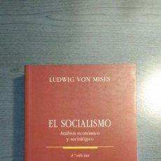 Libros de segunda mano: EL SOCIALISMO - ANÁLISIS ECONÓMICO Y SOCIOLÓGICO - VON MISES, LUDWIG - . Lote 162484190