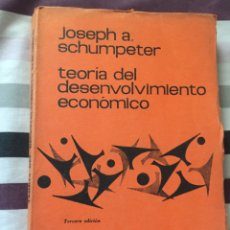 Libros de segunda mano: TEORÍA DEL DESENVOLVIMIENTO ECONÓMICO- JOSEPH A SCHUPMPETER. Lote 162492880