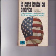 Libros de segunda mano: LA CARA BRUTAL DE AMÉRICA. PEDIDO MÍNIMO EN LIBROS: 4 TÍTULOS. Lote 162493678