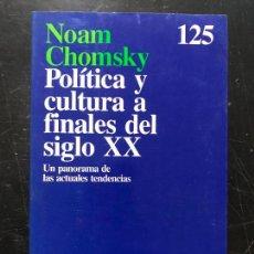 Libros de segunda mano: POLÍTICA Y CULTURA A FINALES DEL SIGLO XX -UN PANORAMA DE LAS ACTUALES TENDENCIAS - NOAM CHOMSKY. Lote 162643270