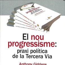 Libros de segunda mano: EL NOU PROGRESSISME: PRAXI POLÍTICA DE LA TERCERA VIA (CATALÁN). Lote 162721898