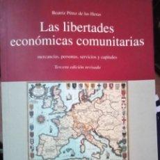 Libros de segunda mano: LAS LIBERTADES ECONÓMICAS COMUNITARIAS. BEATRIZ PÉREZ DE LAS HERAS. UNIVERSIDAD DEUSTO.. Lote 162781302