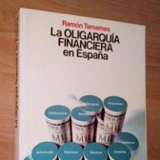 Libros de segunda mano: RAMÓN TAMAMES - LA OLIGARQUÍA FINANCIERA EN ESPAÑA - PLANETA, 1977 [PRIMERA EDICIÓN]. Lote 162793994