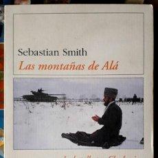 Libros de segunda mano: SEBASTIAN SMITH . LAS MONTAÑAS DE ALÁ. LA BATALLA POR CHECHENIA. Lote 163002014