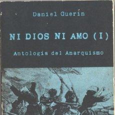 Libros de segunda mano - Ni Dios ni amo. 1. Antología del anarquismo. Daniel Guerin. 1977 - 163387746