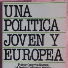 Libros de segunda mano: UNA POLÍTICA JOVEN Y EUROPEA (PARTIDO DEMÓCRATA POPULAR, 1982) // PP / PSOE / DEMOCRACIA / DICTADURA. Lote 163487010