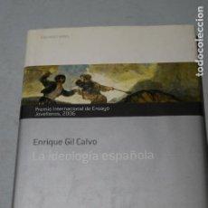Libros de segunda mano: LA IDEOLOGÍA ESPAÑOLA. ENRIQUE GIL CALVO.. Lote 185706320