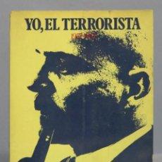 Libros de segunda mano: YO, EL TERRORISTA. ADOLFO MEINHARDT LARES. Lote 163733618
